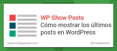 como-mostrar-ultimos-posts-wordpress