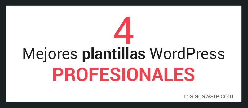 4 Mejores plantillas WordPress profesionales