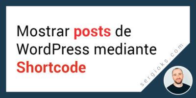 mostrar-entradas-wordpress-mediante-shortcode